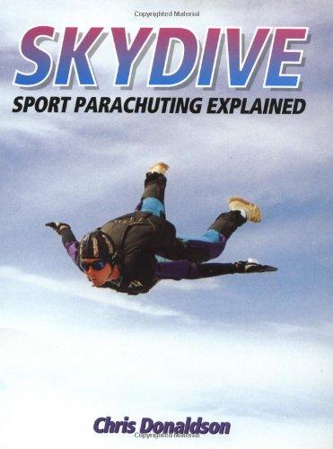 Skydive: Sport Parachuting Explained por Chris Donaldson
