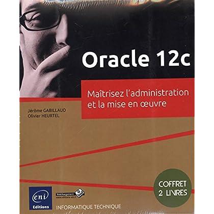 Oracle 12c - Coffret de 2 livres : Maîtrisez l'administration et la mise en uvre