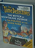 The Time Detectives: Case 1:the Witch of Nightmare Avenue and Case 2:the Pirates of the Dark Park