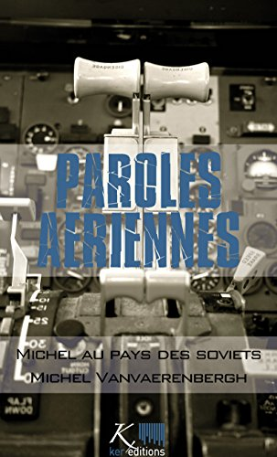 Michel au pays des Soviets: Nouvelles autobiographiques (Paroles aériennes) par Michel Vanvaerenbergh