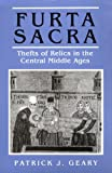 Furta Sacra: Thefts of Relics in the Central Middle Ages. (Revised Edition)