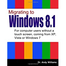 Migrating to Windows 8.1: For computer users without a touch screen, coming from XP, Vista or Windows 7