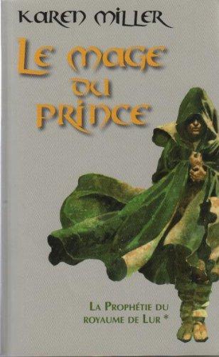 Le mage du Prince tome I (La prophétie du royaume de Lur)