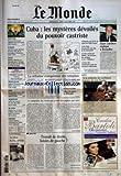 MONDE (LE) [No 18273] du 26/10/2003 - TELEVISION - CHIRAC PARLE DE SES RAPPORTS AVEC DE GAULLE CHEZ DRUCKER RYANAIR - ENTRETIEN AVEC MICHAEL O+¡LEARY, PDG DE LA COMPAGNIE IRLANDAISE A BAS COUTS SOCIAL - RAFFARIN DETAILLE SES MESURES POUR L+¡EMPLOI DES JEUNES ET MAINTIENT LA PRIME DE NOEL PETROLE RUSSE - MIKHAIL KHODORKOVSKY, PATRON DE LOUKOS, A ETE ARRETE ITALIE - SIX MEMBRES PRESUMES DES BRIGADES ROUGES APPREHENDES INFANTICIDE - APRES SES AVEUX, LA MERE DE CADY EST ECROUEE SK...