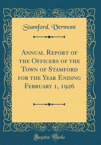 Annual Report of the Officers of the Town of Stamford for the Year Ending February 1, 1926 (Classic Reprint)