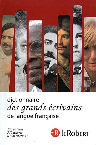Le Dictionnaires des Grands crivains de la langue franaise