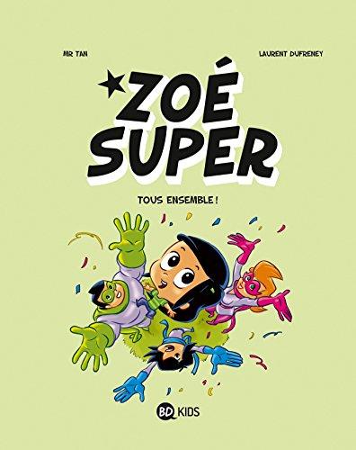 Zoé Super, Tome 03: Tous ensemble !