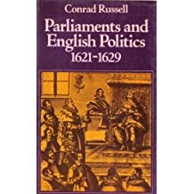 Parliaments and English Politics, 1621-1629 by Conrad Russell (1982-04-01)