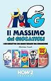 IL MASSIMO DEI GIOCATTOLI: I 100 Giocattoli che hanno Segnato una Generazione - Anni '80 (HOW2 Edizioni Vol. 72) (Italian Edition)