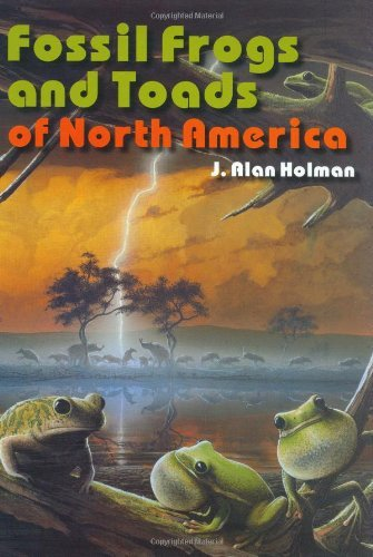 Fossil Frogs and Toads of North America (Life of the Past) by J. Alan Holman (2003-12-25)