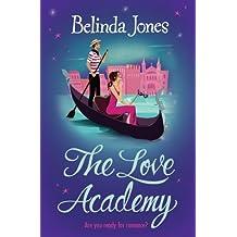 The Love Academy by Belinda Jones (2007-07-01)