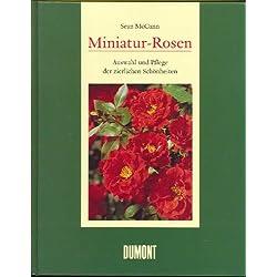Miniatur-Rosen. Auswahl und Pflege der zierlichen Schönheiten.