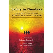 Safety in Numbers: From 56 to 221 Pounds, My Battle with Eating Disorders -- A Memoir (English Edition)