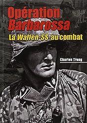 Operation Barbarossa: La Waffen-SS au combat