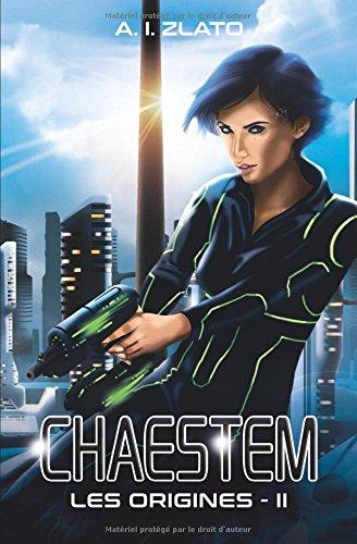 Chaestem : Les Origines - II: Une trilogie de hard SF sur fond d'enquête policière