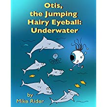 Otis, the Jumping Hairy Eyeball: Underwater (English Edition)