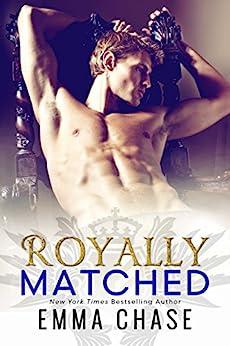 Royally Matched (The Royally Series Book 2) (English Edition) di [Chase, Emma]