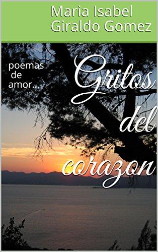 Gritos del corazon: poemas de amor...