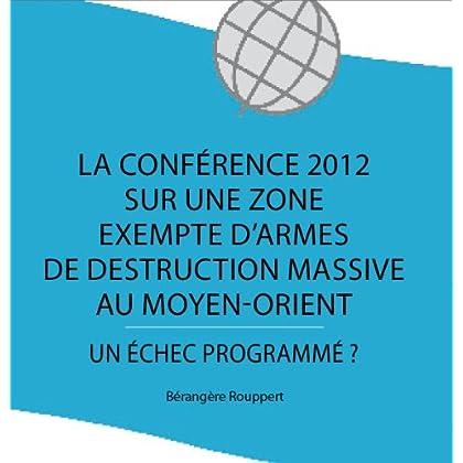 La Conférence 2012 sur une zone exempte d'armes de destruction massive au Moyen-Orient (Rapports GRIP t. 201208)