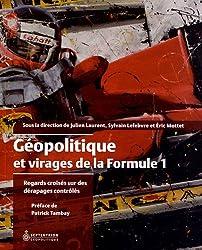 Géopolitique et Virages de la Formule 1