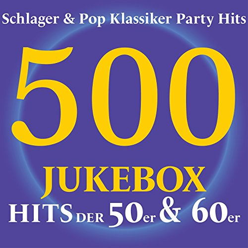 500 Jukebox Hits der 50er & 60...