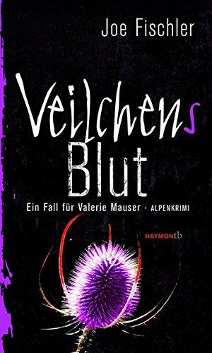 Image of Veilchens Blut: Ein Fall für Valerie Mauser. Alpenkrimi (HAYMON TASCHENBUCH)
