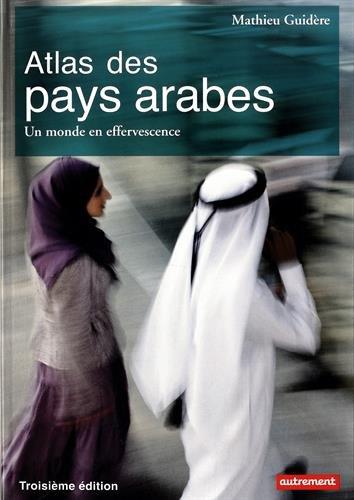 Atlas des pays arabes : Un monde en effervescence