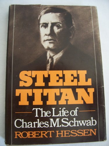 steel-titan-life-of-charles-m-schwab