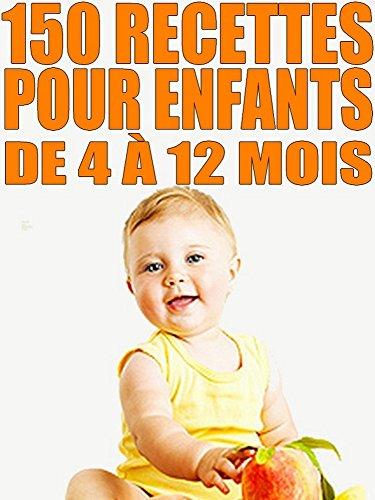 cuisine-facile-150-recettes-pour-enfants-de-4--12-mois