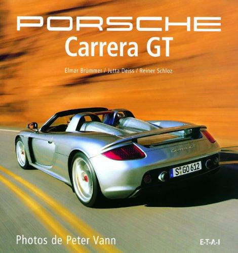 Porsche Carrera GT par Peter Vann, Elmar Brümmer, Jutta Deiss, Reiner Schloz