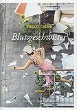 Blutsgeschwister: Roman von Marco Carini