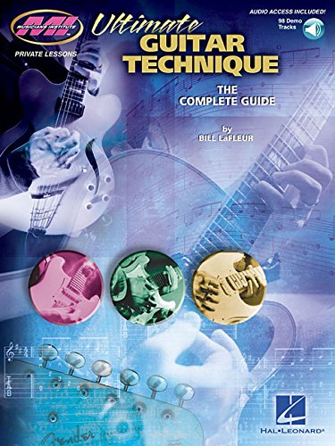 Bill LaFleur: Ultimate Guitar Technique - The Complete Guide (Book/Online Audio) (Musicians Institute: Private Lessons)
