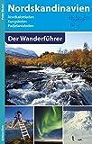 Nordskandinavien - Der Wanderführer: Nordkalottleden,Kungsleden,Padjelantaleden - Peter Bickel