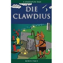 Die Clawdius (Spartapuss Tales series) by Robin Price (2007-04-01)