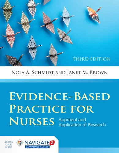 Evidence-Based Practice for Nurses: Appraisal & Applications of Research 3E