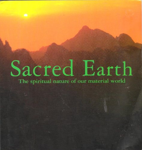 Sacred Earth: The Spiritual Nature of Our Material World