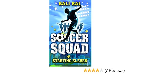 Soccer Squad Starting Eleven Amazon Co Uk Rai Bali 9781862306547 Books