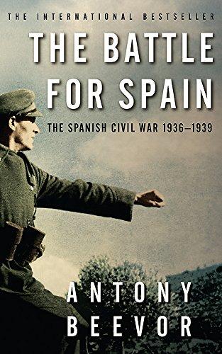 The Battle for Spain: The Spanish Civil War 1936-1939 por Antony Beevor