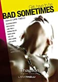 Bad sometimes (Lara Tinelli ) [DVD]