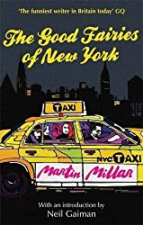 The Good Fairies Of New York: With an introduction by Neil Gaiman by Martin Millar (2011-01-10)