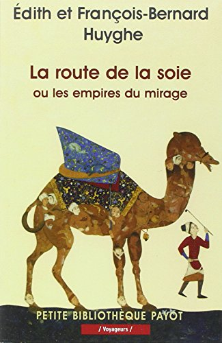 La Route De La Soie Ou Les Empires Du Mirage [Pdf/ePub] eBook