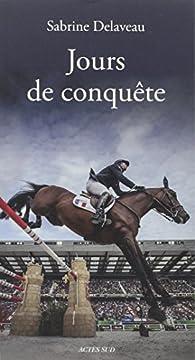 Jours de conquête par Sabrine Delaveau