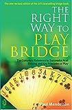 The Right Way to Play Bridge
