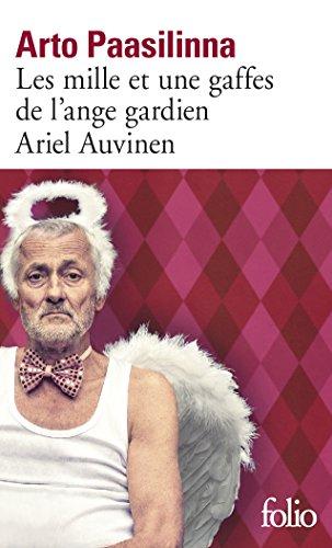 Les mille et une gaffes de l'ange gardien Ariel Auvinen (Folio t. 5931) par Arto Paasilinna