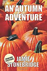 An Autumn Adventure: Large Print Fiction for Seniors with Dementia, Alzheimer's or people who enjoy simplified stories (Senior Fiction) Paperback