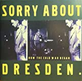 Songtexte von Sorry About Dresden - How the Cold War Began