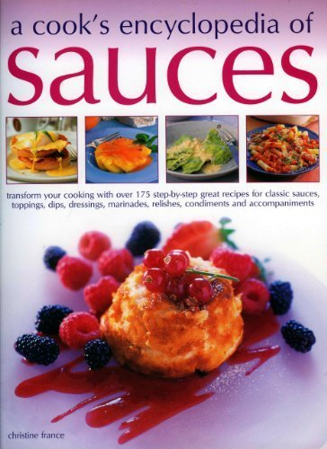 A Cook's Encyclopedia of Sauces by France, Christine (2005) Paperback