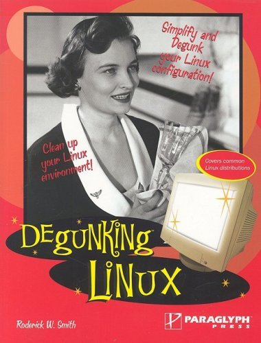 Degunking Linux by Roderick W Smith (2005-05-11)