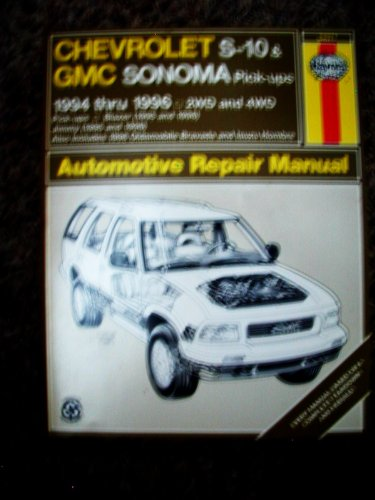 Chevrolet S-10 & Blazer Gmc Sonoma & Jimmy Oldsmobile Bravada Isuzu Hombre: 1994-96 Automotive Repair Manual