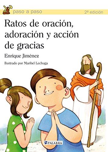 Ratos de oración, adoración y acción de gracias (Paso a paso) por Enrique Jiménez